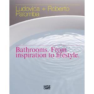 Книга Ludovica & Roberto Palomba, Bathrooms From Inspiration to Lifestyle