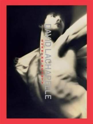 Книга David LaChapelle, Burning Beauty