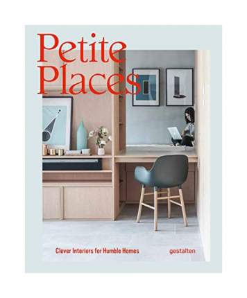 Книга Petite Places: Clever Interiors for Humble Homes