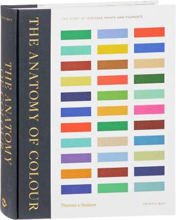 Книга The Anatomy of Colour: the Story of Heritage Paints and Pigments