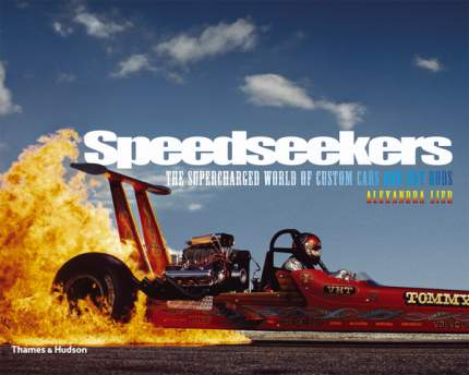 Книга Speedseekers, The Supercharged World of Custom Cars and Hot Rods
