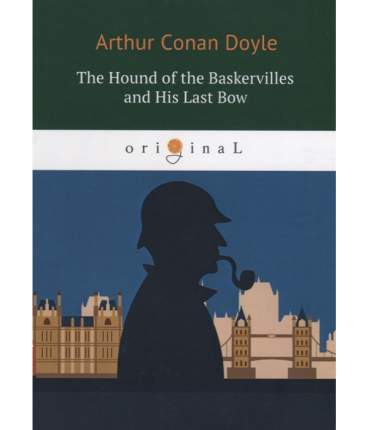 The Hound Of The Baskervilles And His Last Bow