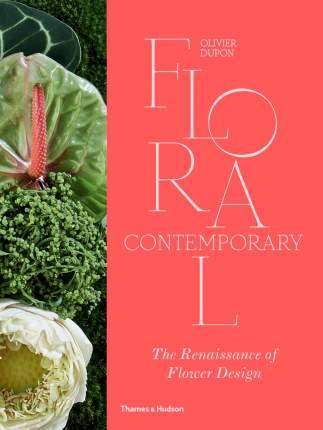 Книга Floral Contemporary: The Renaissance of Flower Design
