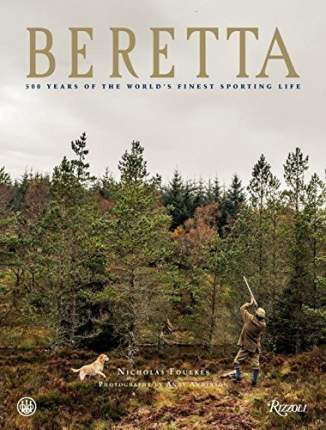 Beretta, 500 Years Of The World'S Finest Sporting Life
