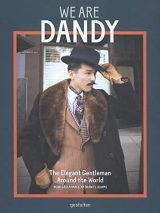 We Are Dandy, The Elegant Gentleman Around The World