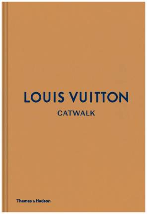 Книга Louis Vuitton. Catwalk: The Complete Fashion Collections