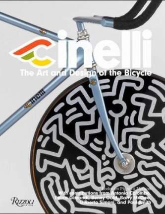 Книга Cinelli, Тhe Art and Design of the Bicycle
