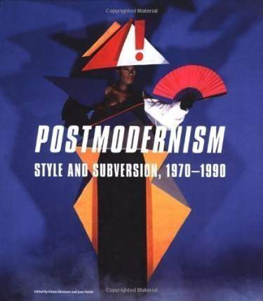 Postmodernism, Style and Subversion 1970-1990
