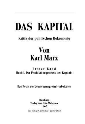 Капитал: критика политической Экономии, том I