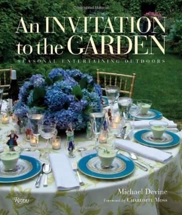 Книга An Invitation to the Garden, Seasonal Entertaining Outdoors