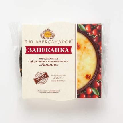 Запеканка Б.Ю. Александров творожная с фруктовым наполнителем вишня 13% 100 г