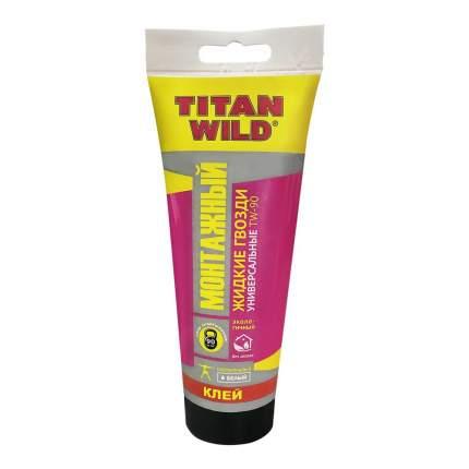 Клей монтажный TITAN Wild жидкие гвозди универсальные, 200мл