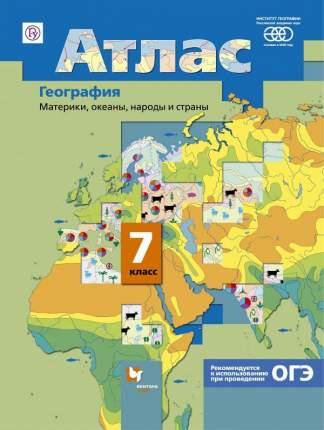 География, Материки, океаны, народы и страны, 7класс, Атлас